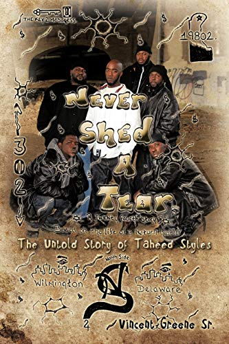9781477248706: Never Shed A Tear: The Untold Story of Taheed Styles
