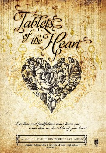 Tablets of the Heart: An Anthology of Student Writings and Creations: Christian Authors Club