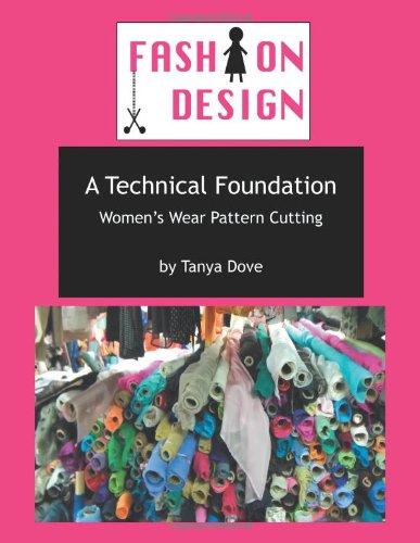 9781477250693: A Technical Foundation: Women's Wear Pattern Cutting