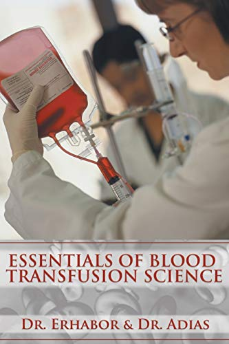 Essentials of Blood Transfusion Science: Dr. Erhabor Erhabor