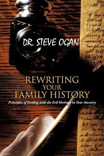 9781477251188: REWRITING YOUR FAMILY HISTORY: Principles of Dealing with the Evil Heritage in Your Ancestry