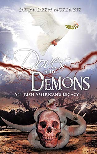 Doves and Demons: An Irish Americans Legacy: Andrew McKenzie