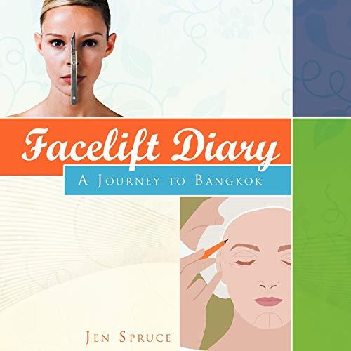 9781477254653: Facelift Diary: A Journey To Bangkok