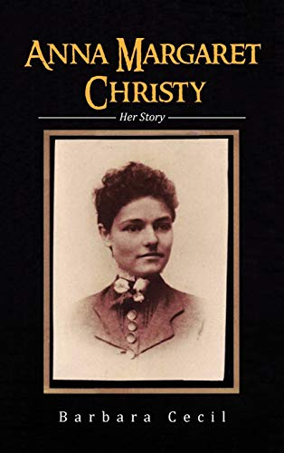 Anna Margaret Christy: Her Story: Barbara Cecil