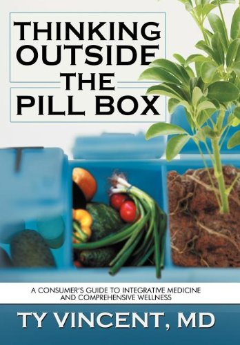 9781477255155: Thinking Outside the Pill Box: A Consumer's Guide to Integrative Medicine and Comprehensive Wellness
