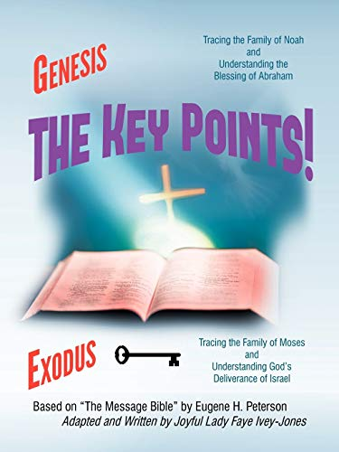The Key Points The Book of Genesis and Exodus: Faye Ivey-Jones