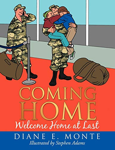 Coming Home: Welcome Home at Last: Diane E. Monte