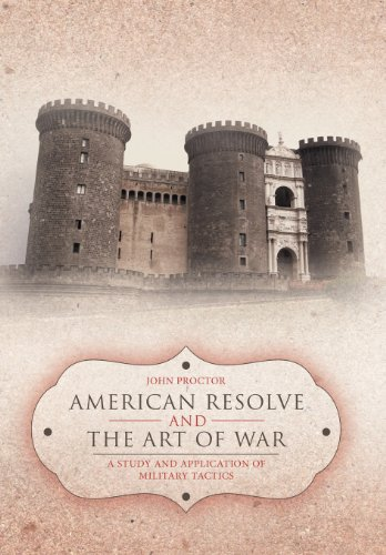 9781477257579: American Resolve and the Art of War: A Study and Application of Military Tactics