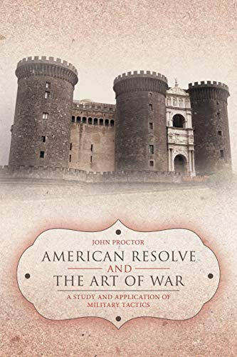 9781477257586: American Resolve and The Art of War: A Study and Application of Military Tactics