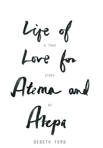 9781477258514: Life of Love for Atema and Atepa