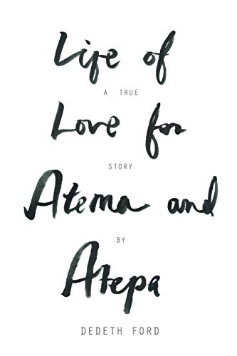 9781477258521: Life of Love for Atema and Atepa