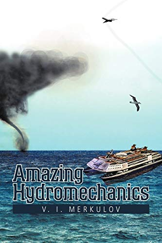 9781477258897: Amazing Hydromechanics