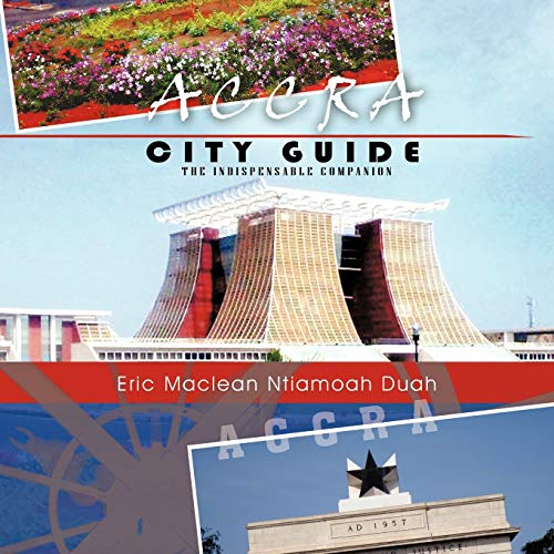 9781477258903: Accra City Guide: The Indispensable Companion