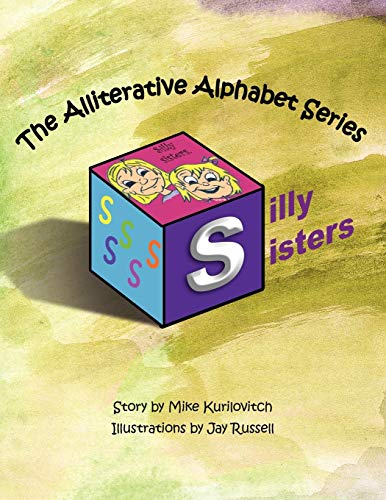 9781477260111: Silly Sisters: The Alliterative Alphabet Series