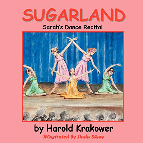 Sugarland: Sarahs Dance Recital: Harold Krakower