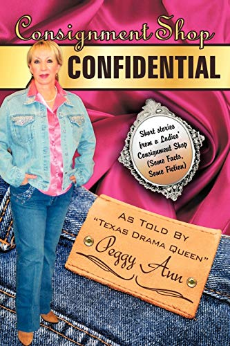 9781477261026: Consignment Shop Confidential: Short Stories from a Ladies Consignment shop