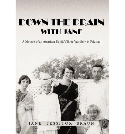 9781477261507: Down the Drain with Jane: A Memoir of an American Family's Three-Year Stint in Pakistan