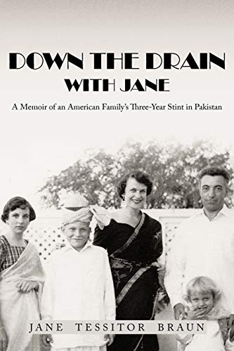 9781477261514: Down the Drain with Jane: A Memoir of an American Family's Three-Year Stint in Pakistan