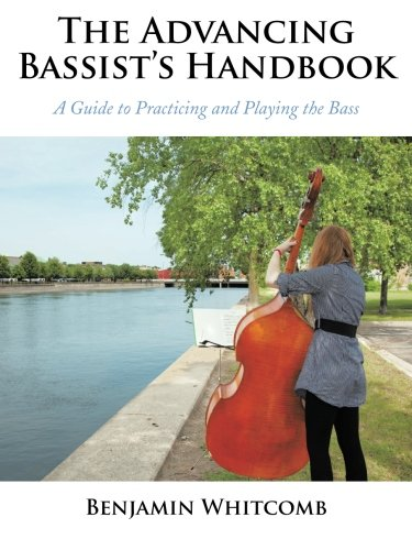 9781477262412: The Advancing Bassist's Handbook: A Guide to Practicing and Playing the Bass