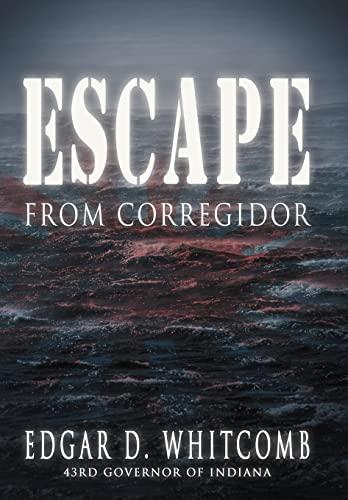 Escape from Corregidor: Whitcomb, Edgar D.