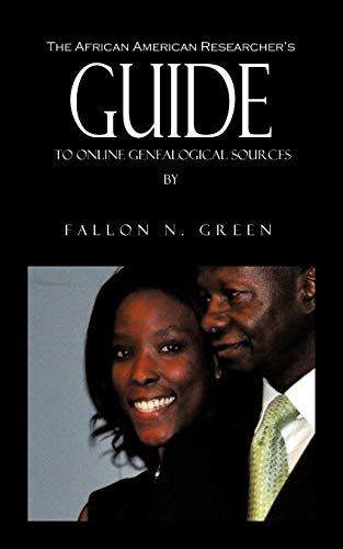 9781477263242: The African American Researcher's Guide To Online Genealogical Sources: From The Personal Notebook of Genealogist Fallon N. Green