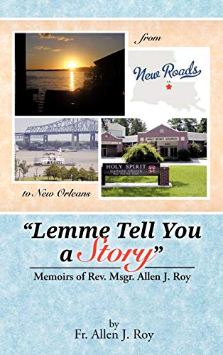 9781477264720: Lemme Tell You a Story: Memoirs of REV. Msgr. Allen J. Roy