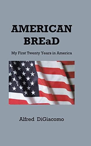 9781477264980: American Bread: My First Twenty Years in America