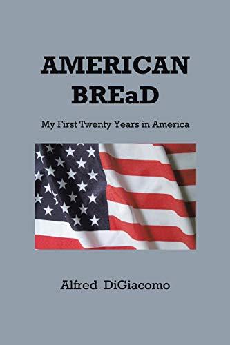 9781477264997: American Bread: My First Twenty Years in America