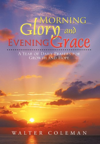 9781477265390: Morning Glory and Evening Grace: A Year of Daily Prayers for Growth and Hope