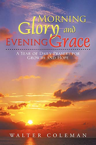 9781477265406: Morning Glory and Evening Grace: A Year of Daily Prayers for Growth and Hope