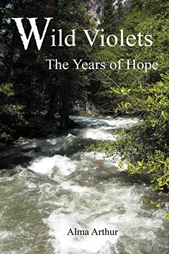 9781477265741: Wild Violets: The Years of Hope