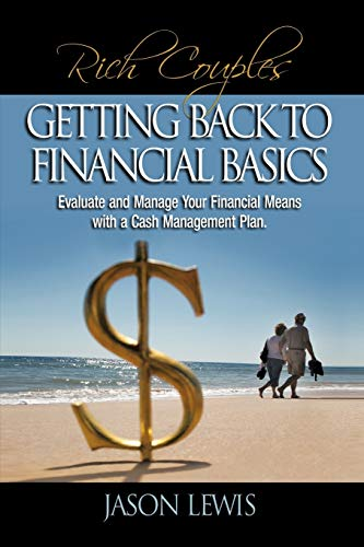 Rich Couple$ Getting Back To Financial Basics: Evaluate and Manage Your Financial Means with a Cash...