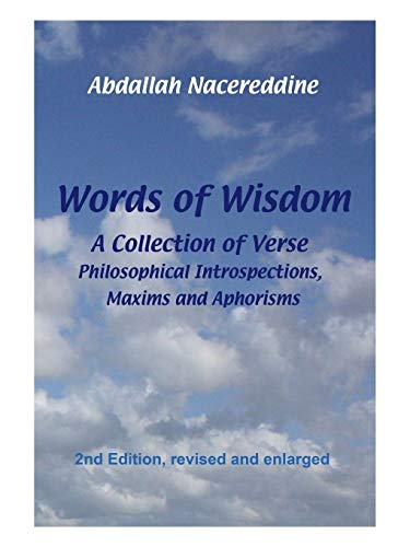 Words Of Wisdom: A Collection of Verse, Philosophical Introspections, Maxims and Aphorisms (9781477266441) by Nacereddine, Abdallah