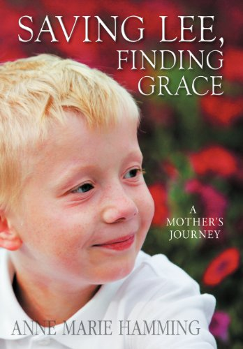 9781477266472: Saving Lee, Finding Grace: A Mother's Journey