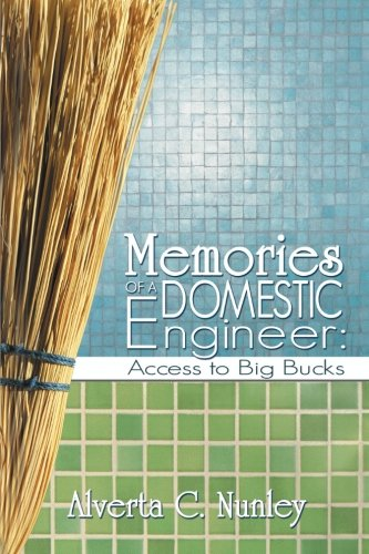 9781477267820: Memories of a Domestic Engineer: Access to Big Bucks