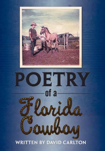 Poetry of a Florida Cowboy (1477268561) by David Carlton