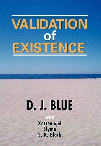 Validation of Existence: D. J. Blue