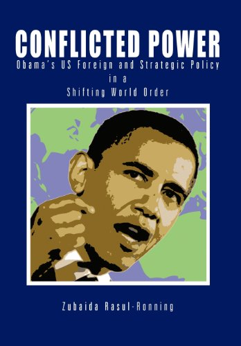 9781477271841: Conflicted Power: Obama's US Foreign and Strategic Policy in a Shifting World Order