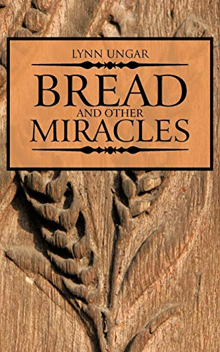 9781477273586: Bread and Other Miracles