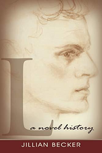L: A Novel History: Jillian Becker