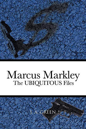 Marcus Markley: The Ubiquitous Files: J. A. Green