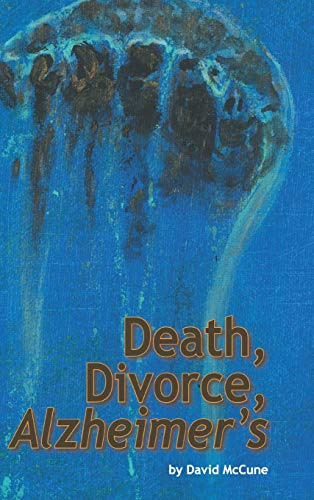 9781477276655: Death, Divorce, ALZHEIMER'S