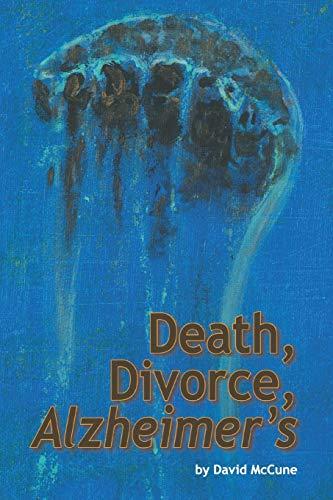 9781477276662: Death, Divorce, Alzheimer's