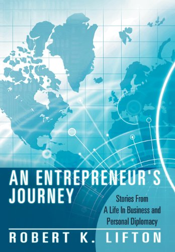 An Entrepreneur's Journey: Stories from a Life in Business and Personal Diplomacy: Lifton, ...