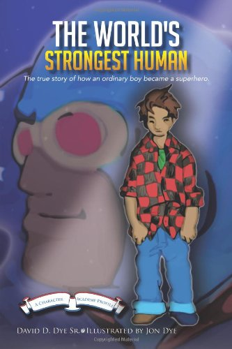 The World's Strongest Human: The Biography of Bobby Lagree: the True Story of How an Ordinary ...