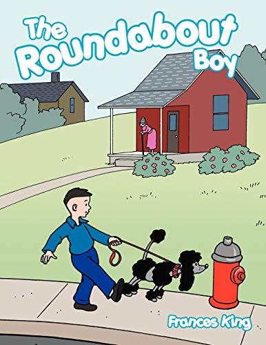 The Roundabout Boy: Frances King
