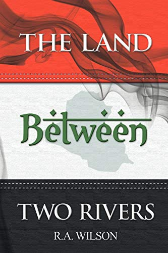 The Land Between Two Rivers: R. A. Wilson