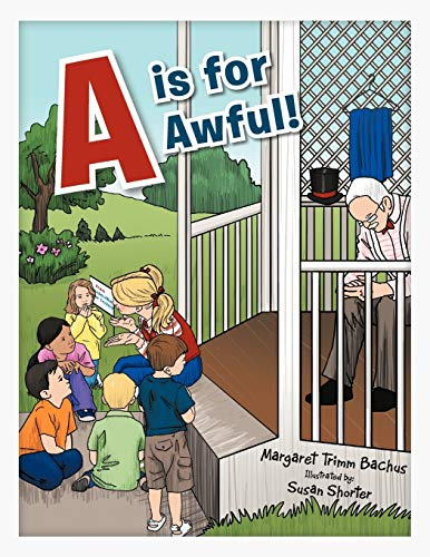 9781477284575: A is for Awful!