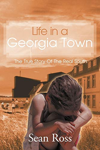 9781477284636: Life in a Georgia Town: The True Story of the Real South