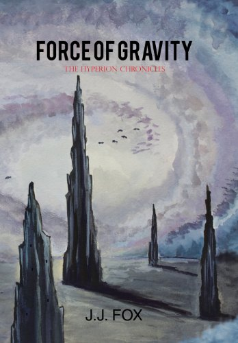 Force of Gravity: The Hyperion Chronicles: J. J. Fox
